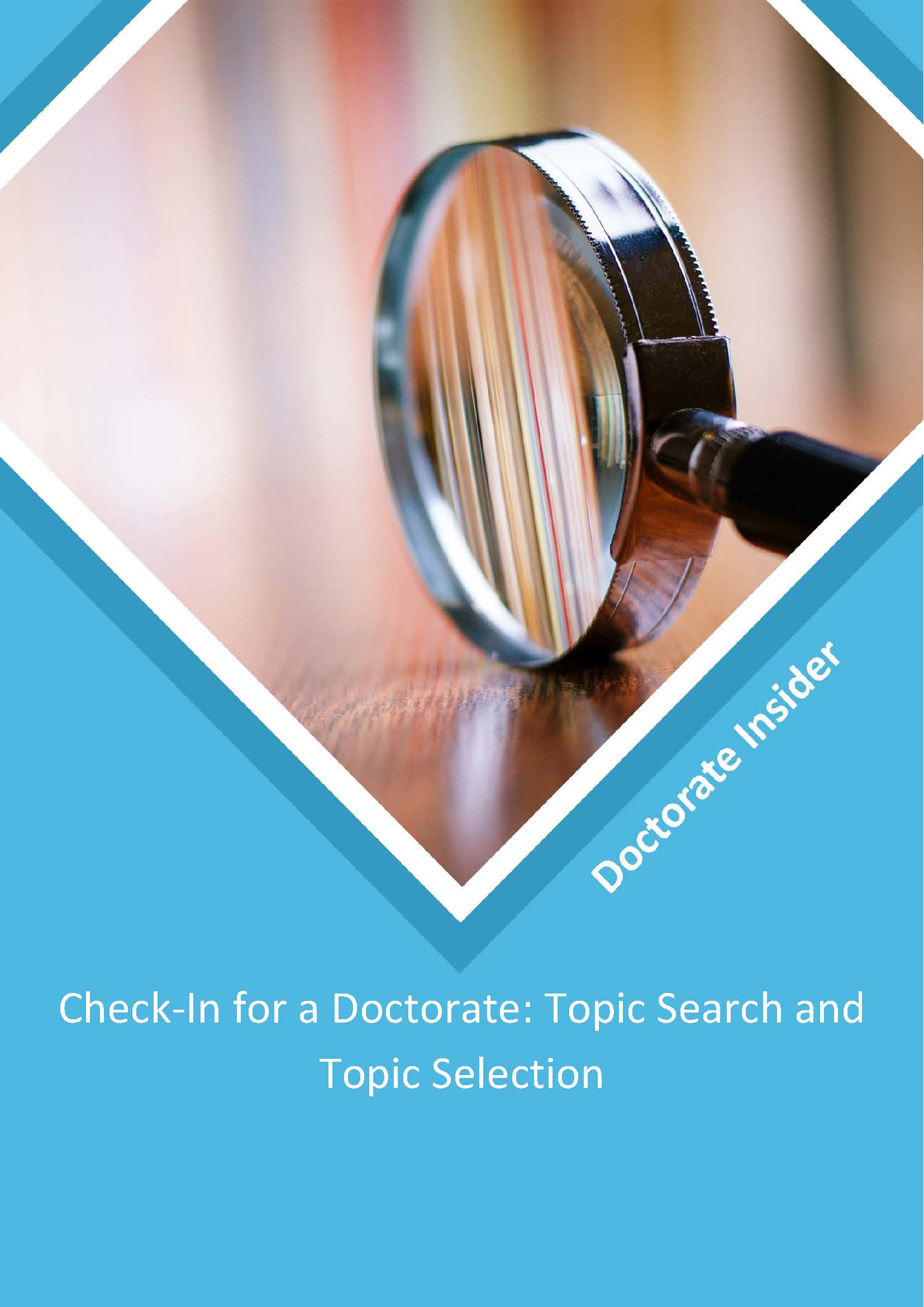 CHECK-IN FOR A DOCTORATE: TOPIC SEARCH AND TOPIC SELECTION